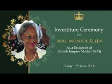 Embedded thumbnail for Investiture Ceremony for Mrs. Monica Allen as Recipient of the British Empire Medal (BEM)