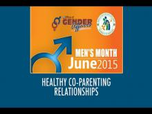 Embedded thumbnail for Men's Month - Healthy Co-Parenting Relationships