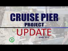 Embedded thumbnail for Cruise Pier Update - April 2015