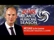Embedded thumbnail for 2018 Atlantic Hurricane Season Message by Governor Jaspert
