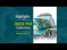 Embedded thumbnail for Cruise Pier Celebration Highlights