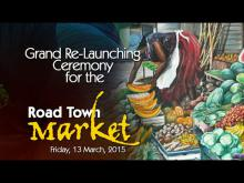 Embedded thumbnail for Grand Re-Launching Ceremony for the Road Town Market