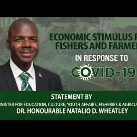 Embedded thumbnail for Statement by Hon Natalio D Wheatley on Economic Stimulus for Fishers and Farmers Covid-19