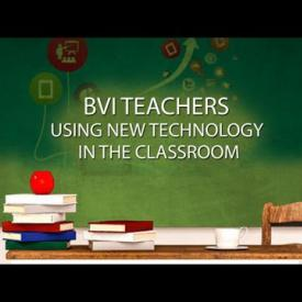 Embedded thumbnail for BVI Teachers Using New Technology in the Classroom