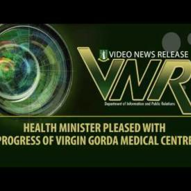 Embedded thumbnail for VNR - Health Minister Pleased With Progress Of Virgin Gorda Medical Centre