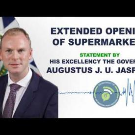 Embedded thumbnail for Extended Opening of Supermarkets - Statement by Governor Agustus J. U. Jaspert