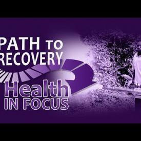 Embedded thumbnail for Pathway to Recovery - Health in Focus