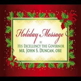 Embedded thumbnail for 2015 Holiday Message by His Excellency the Governor, Mr. John S. Duncan, OBE