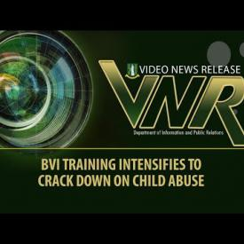 Embedded thumbnail for VNR - BVI Training Intensifies To Crack Down On Child Abuse