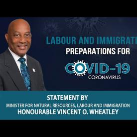 Embedded thumbnail for STATEMENT BY THE MINISTER FOR NATURAL RESOURCES, LABOUR AND IMMIGRATION, HONOURABLE VINCENT WHEATLEY